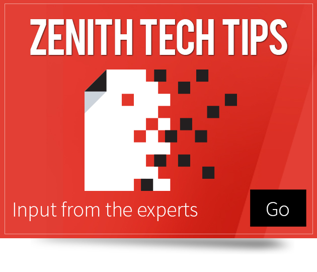 Zenith Tech Tips