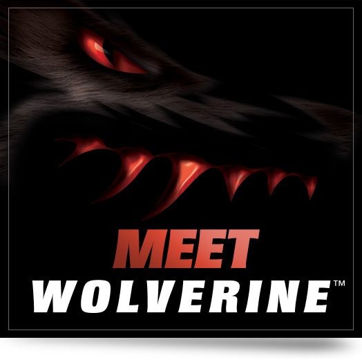 Meet Wolverine™ | Learn More!